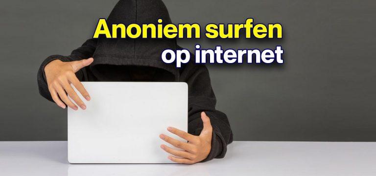 anoniem surfen op internet