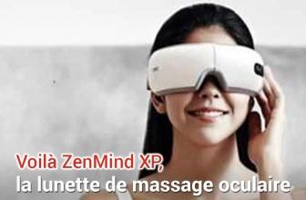 Les lunettes de massage ZenMind XP, tout ce que vous devez savoir