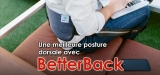 Notre BetterBack Form avis complet à découvrir ici